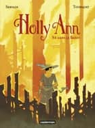 Holly Ann (Tome 3) - Né dans le Bayou ebook by Kid Toussaint, Servain