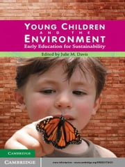 Young Children and the Environment - Early Education for Sustainability ebook by Julie M. Davis