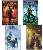 The Blades of the Rose Bundle: Warrior, Scoundrel, Rebel, & Stranger ebook by Zoe Archer