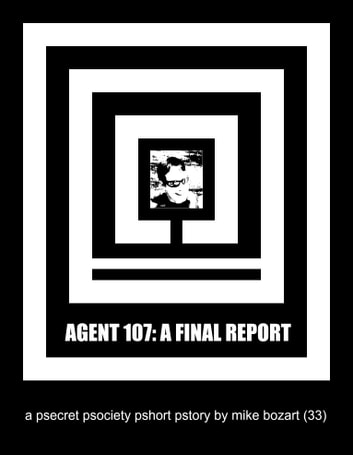 Agent 107: A Final Report ebook by Mike Bozart