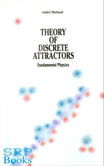 Theory of Discrete Attractors ebook by Andre Michaud