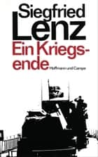 Ein Kriegsende eBook by Siegfried Lenz