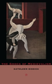 The Shock of Medievalism ebook by Kathleen Biddick,Joan Wallach Scott