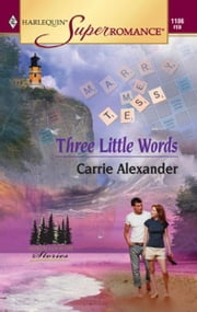 Three Little Words ebook by Carrie Alexander