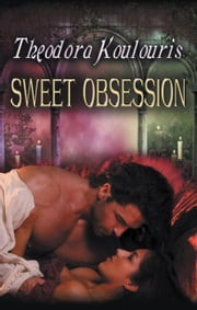 Sweet Obsession ebook by Theodora Koulouris