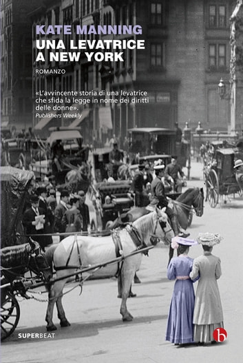 Una levatrice a New York eBook by Kate Manning