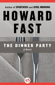 The Dinner Party ebook by Howard Fast