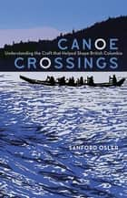 Canoe Crossings ebook by Sanford Osler