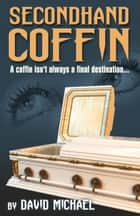 Secondhand Coffin ebook by David R. Michael