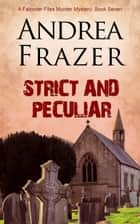 Strict and Peculiar ebook by Andrea Frazer