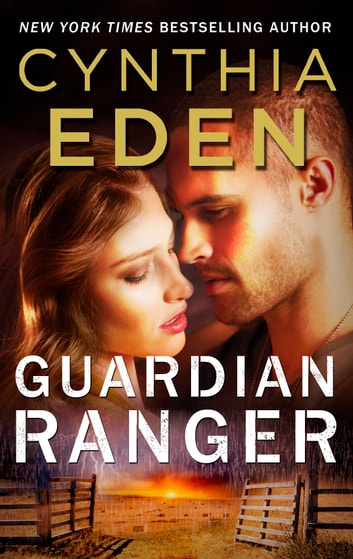 Guardian Ranger - A Special Agent Romantic Suspense ebook by Cynthia Eden