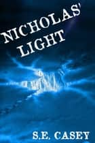 Nicholas' Light (A Horror Story) ebook by S.E. Casey