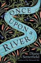Once Upon a River ebook by Diane Setterfield