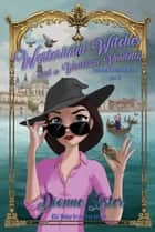 Westerham Witches and a Venetian Vendetta ebook by Dionne Lister