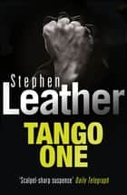 Tango One ebook by Stephen Leather