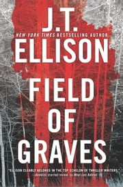 Field of Graves - A Thrilling suspense novel ebook by J.T. Ellison