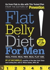 Flat Belly Diet! For Men - Real Food. Real Men. Real Flat Abs. ebook by Liz Vaccariello,D. Milton Stokes