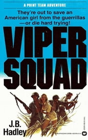 The Viper Squad ebook by J.B. Hadley