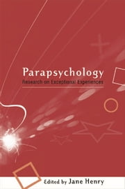 Parapsychology - Research on Exceptional Experiences ebook by Jane Henry