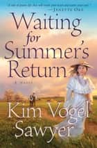 Waiting for Summer's Return (Heart of the Prairie Book #1) eBook by Kim Vogel Sawyer