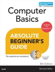 Computer Basics Absolute Beginner's Guide, Windows 10 Edition (includes Content Update Program) ebook by Miller, Michael