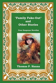 """Family Fake-Out"" and Other Stories ebook by Thomas P. Hanna"