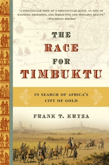 The Race for Timbuktu - The Story of Gordon Laing and the Race ebook by Frank T. Kryza