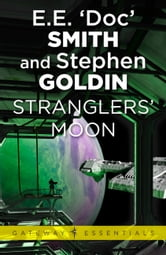 Stranglers' Moon - Family d'Alembert Book 2 ebook by Stephen Goldin,E.E. 'Doc' Smith