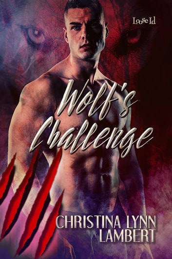 Wolf's Challenge ebook by Christina Lynn Lambert