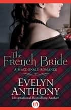 The French Bride ebook by Evelyn Anthony