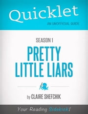 Quicklet on Pretty Little Liars Season 1 (CliffsNotes-like Book Summary) ebook by Claire  Shefchik