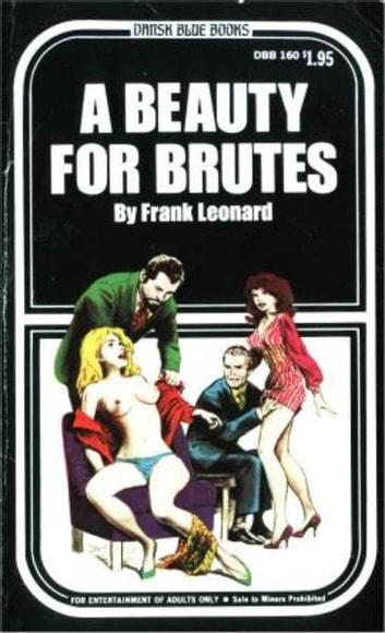 A Beauty For Brutes 電子書籍 by Leonard,Frank