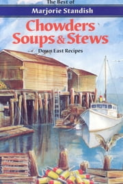 Chowders, Soups, and Stews ebook by Marjorie Standish