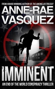 Imminent: a Truth Seekers conspiracy thriller ebook by Anne-Rae Vasquez