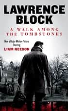 A Walk Among the Tombstones - Matthew Scudder, #10 ebook by Lawrence Block