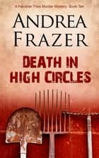 Death in High Circles ebook by Andrea Frazer