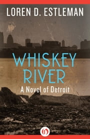 Whiskey River ebook by Loren D. Estleman