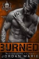 Burned - Devil's Blaze MC, #2 ebook by Jordan Marie