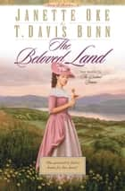 Beloved Land, The (Song of Acadia Book #5) ebook by Janette Oke, T. Davis Bunn