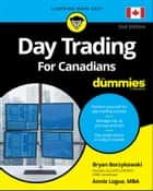 Day Trading For Canadians For Dummies ebook by Ann C. Logue, Bryan Borzykowski