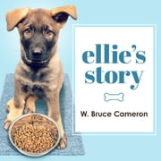 Ellie's Story - A Dog's Purpose Novel audiobook by W. Bruce Cameron