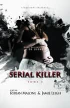 Serial Killer - tome 2 - Policier Lesbien ebook by Jamie Leigh, Kyrian Malone