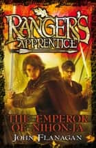 Ranger's Apprentice 10: The Emperor Of Nihon-Ja ebook by