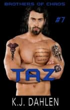 Taz - Bikers Of The Rio Grande, #7 ebook by Kj Dahlen