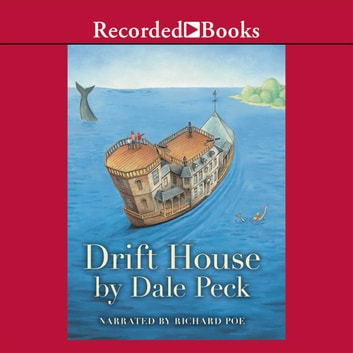 Drift House - The First Voyage audiobook by Dale Peck