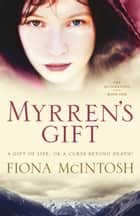 Myrren's Gift ebook by Fiona McIntosh