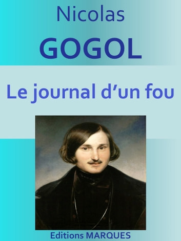 Le journal d'un fou - Edition Intégrale ebook by Nicolas Gogol