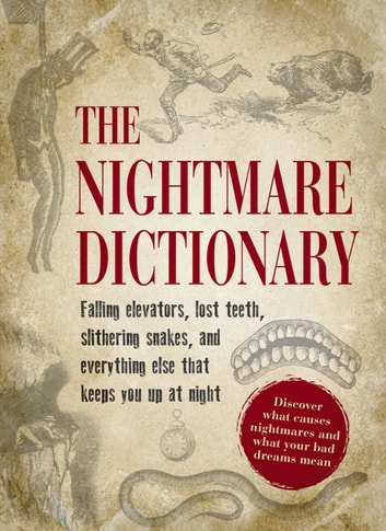 The Nightmare Dictionary - Discover What Causes Nightmares and What Your Bad Dreams Mean ebook by Adams Media