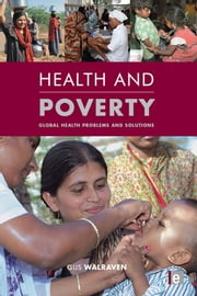 Health and Poverty - Global Health Problems and Solutions ebook by Gijs Walraven