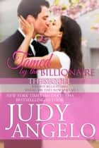 Tamed by the Billionaire - The Sequel - Bad Boy Billionaires - Where Are They Now?, #1 ebook by JUDY ANGELO